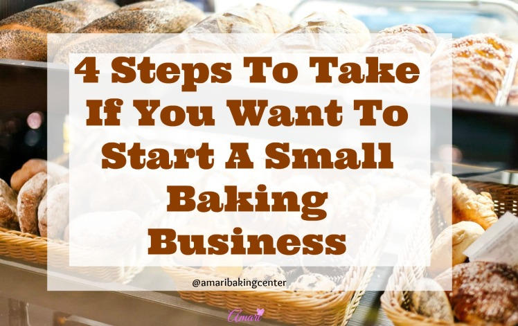 4 steps to take to start a small baking business - Blog post