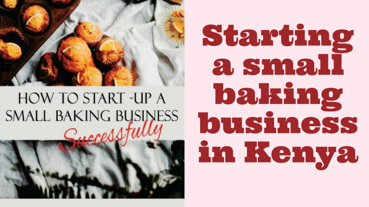 How to startup a small baking business in Kenya blog header_Amari Blog post